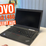 Lenovo ThinkPad L460 Display bleibt aus