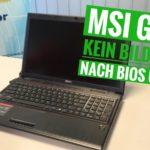 MSI GP60 Kein Bild mehr nach BIOS Update