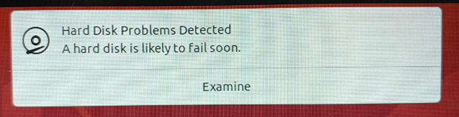 "Ubuntu brachte die seltsame Fehlermeldung, ""A hard disk is likely to fail soon"""